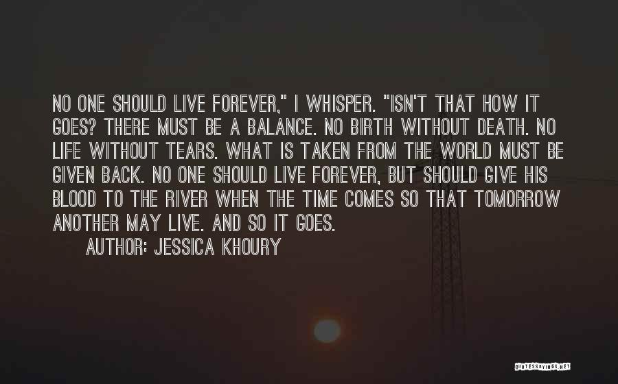 Life Comes And Goes Quotes By Jessica Khoury