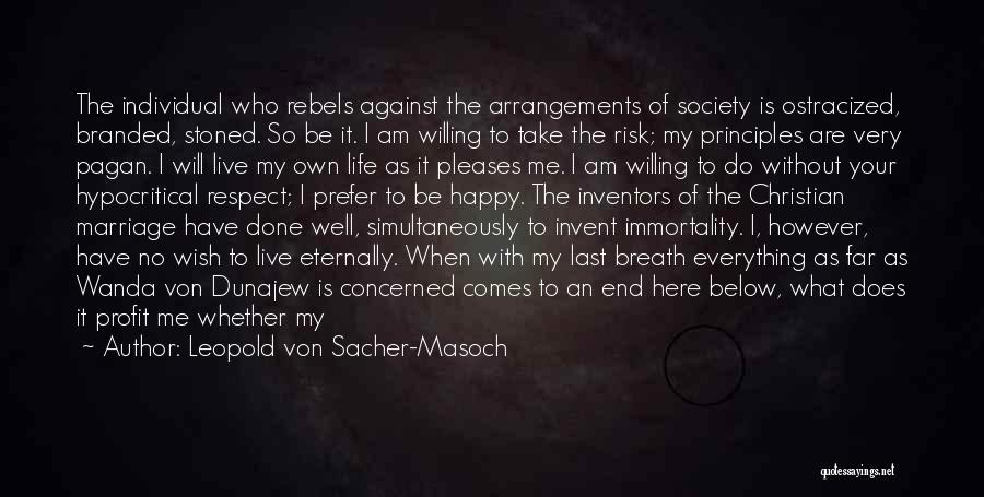 Life Comes And Goes Quotes By Leopold Von Sacher-Masoch