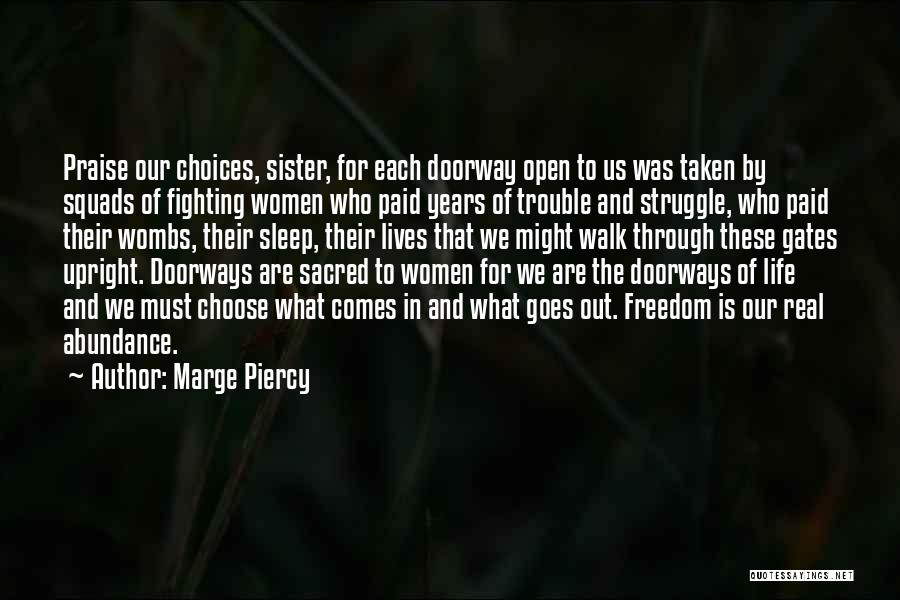Life Comes And Goes Quotes By Marge Piercy