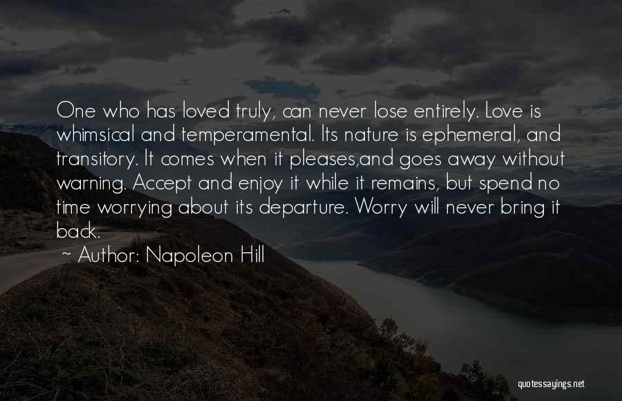 Life Comes And Goes Quotes By Napoleon Hill