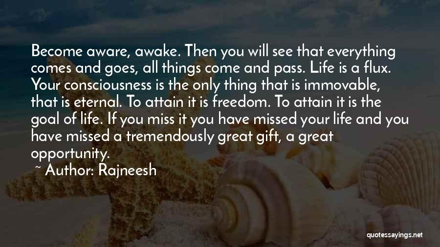 Life Comes And Goes Quotes By Rajneesh