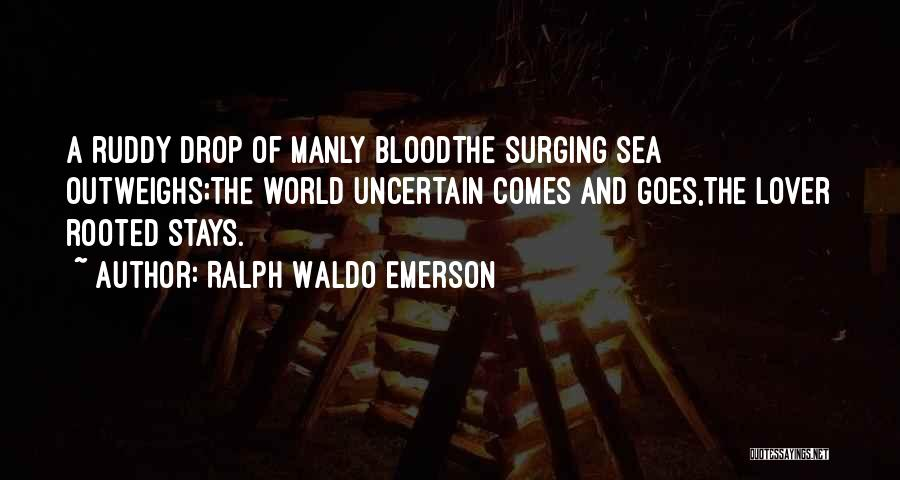 Life Comes And Goes Quotes By Ralph Waldo Emerson