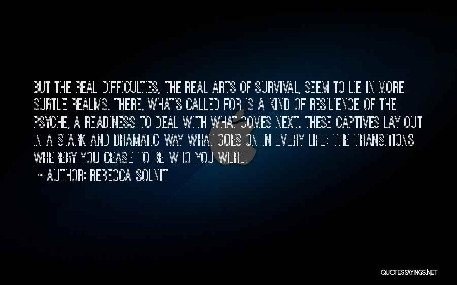 Life Comes And Goes Quotes By Rebecca Solnit