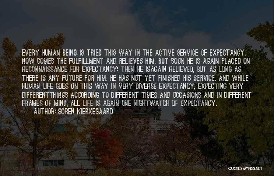 Life Comes And Goes Quotes By Soren Kierkegaard