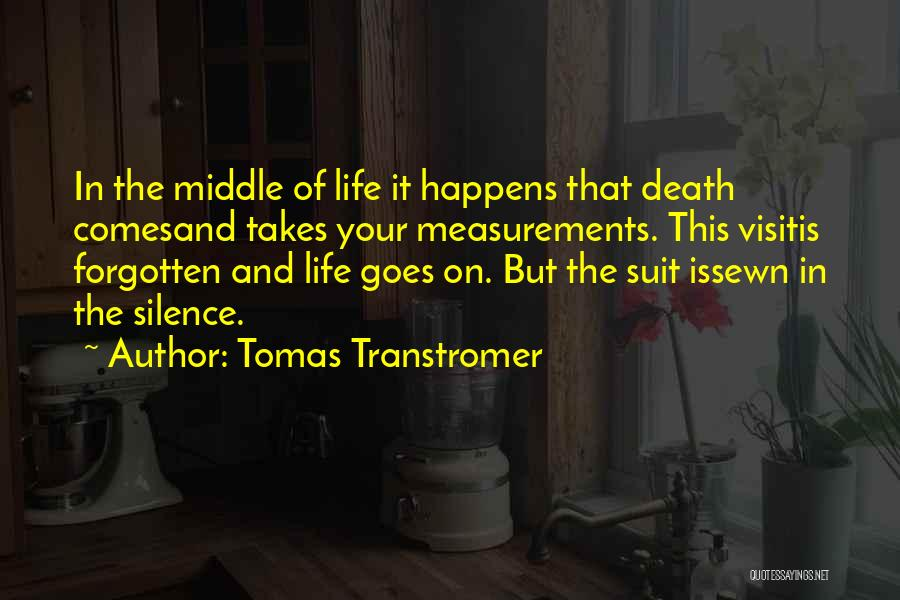 Life Comes And Goes Quotes By Tomas Transtromer