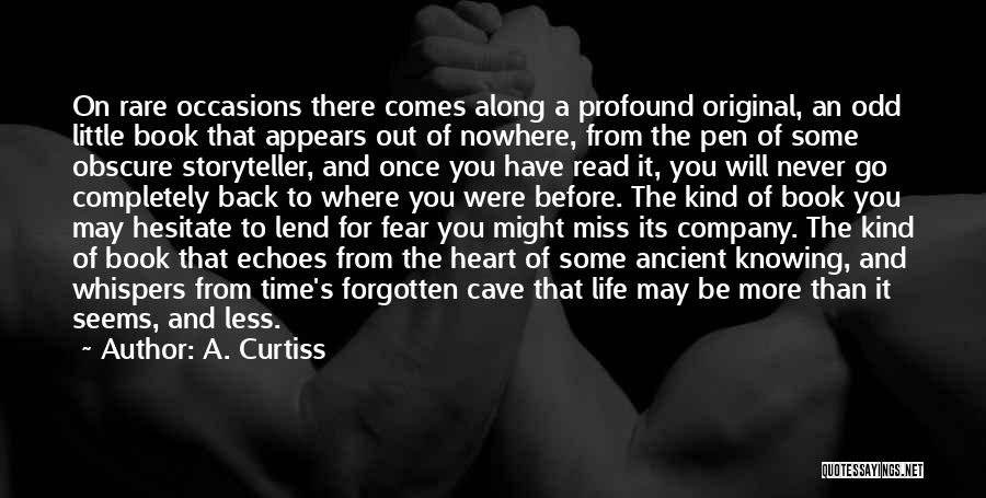 Life Comes Once Quotes By A. Curtiss