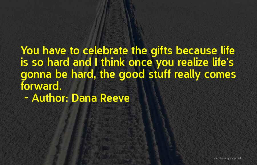 Life Comes Once Quotes By Dana Reeve