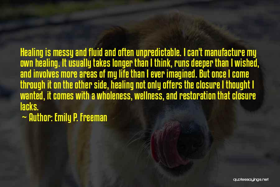 Life Comes Once Quotes By Emily P. Freeman