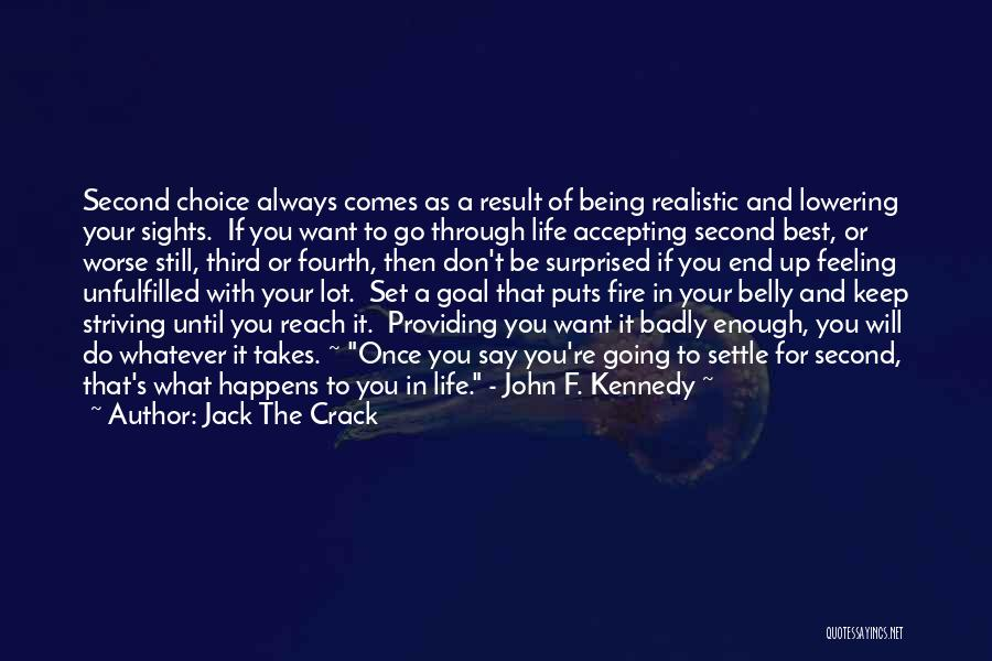 Life Comes Once Quotes By Jack The Crack