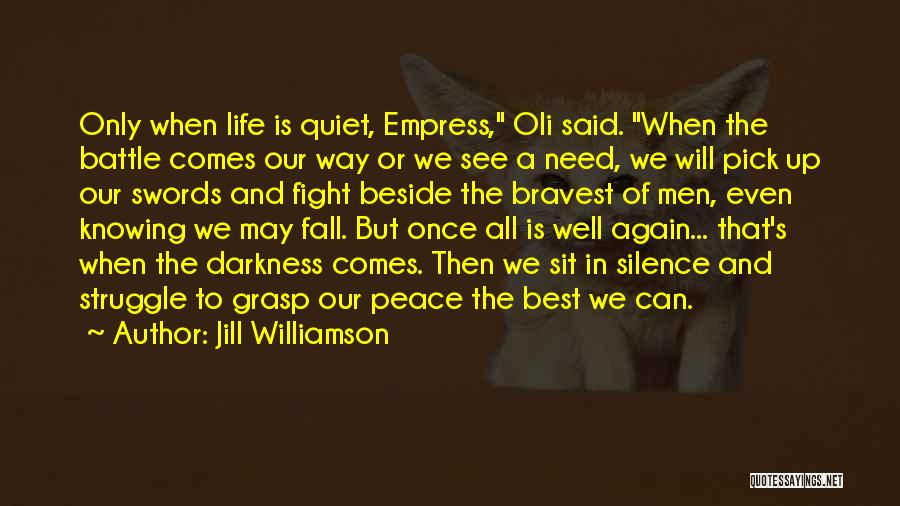 Life Comes Once Quotes By Jill Williamson