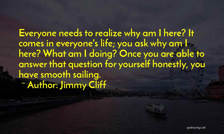 Life Comes Once Quotes By Jimmy Cliff