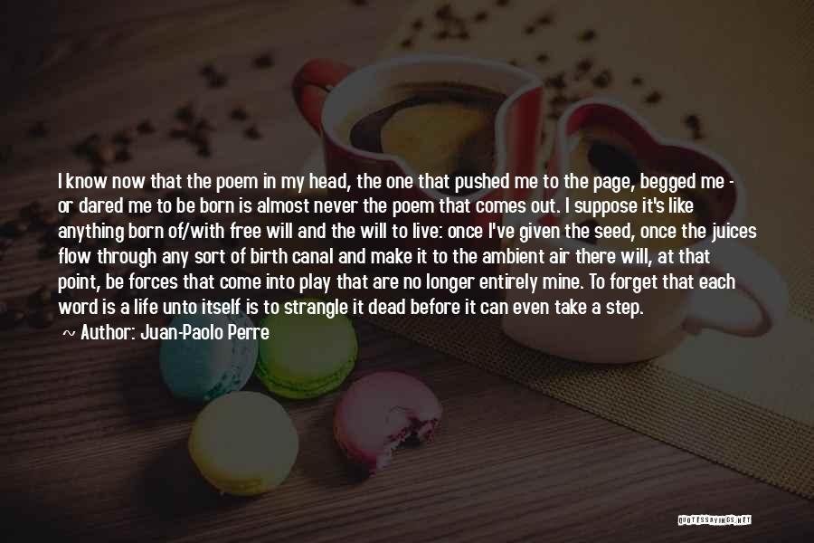 Life Comes Once Quotes By Juan-Paolo Perre