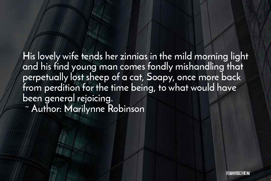 Life Comes Once Quotes By Marilynne Robinson