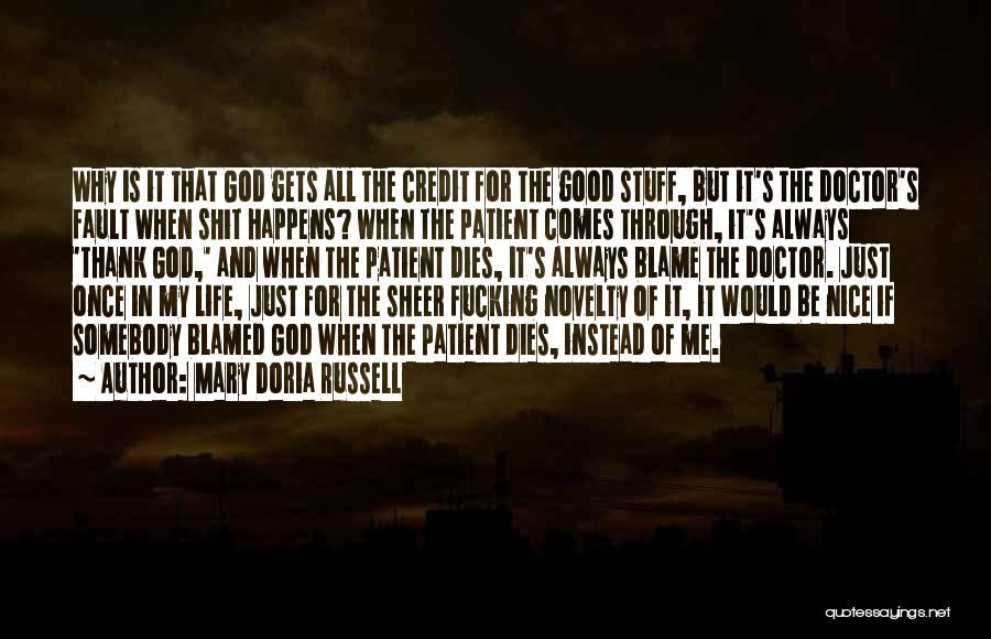 Life Comes Once Quotes By Mary Doria Russell