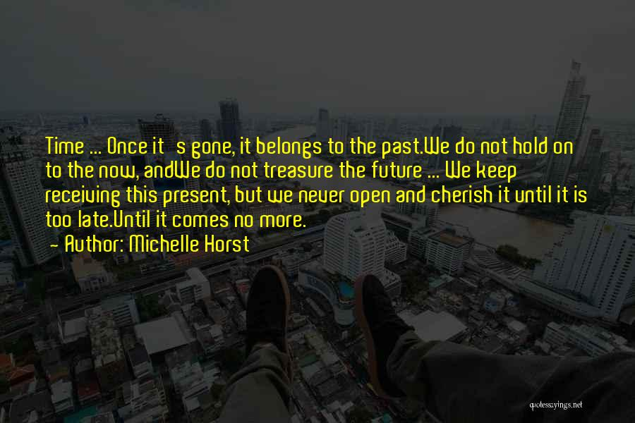 Life Comes Once Quotes By Michelle Horst