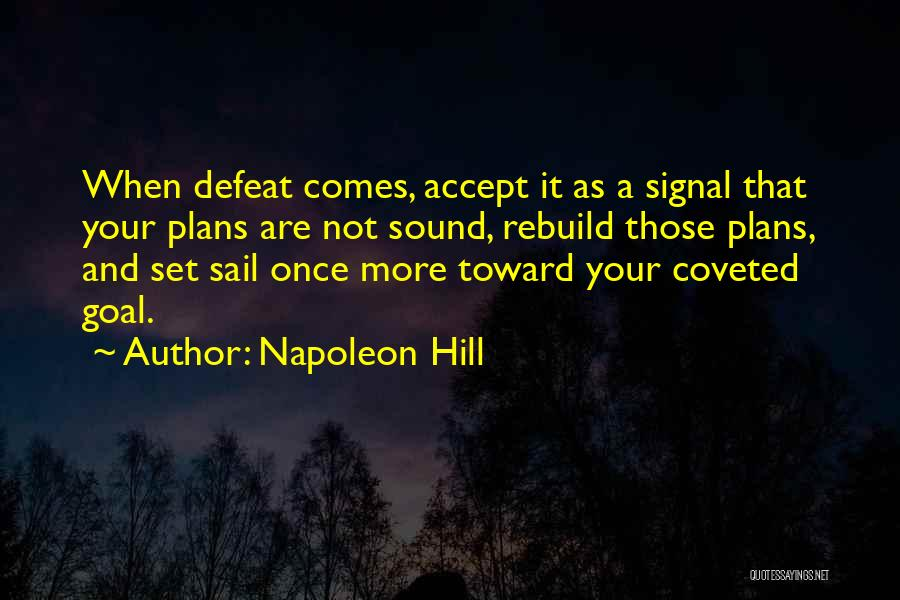 Life Comes Once Quotes By Napoleon Hill