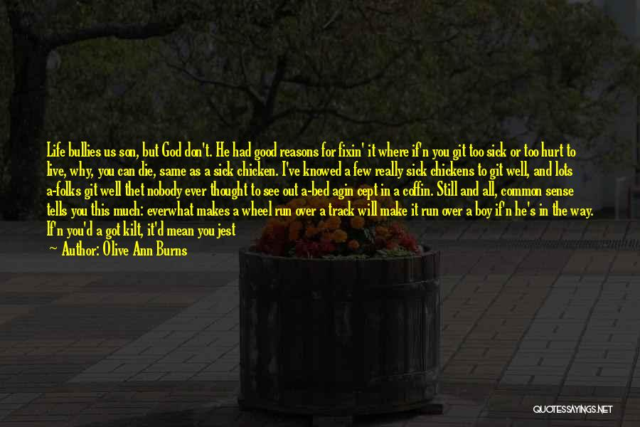 Life Comes Once Quotes By Olive Ann Burns
