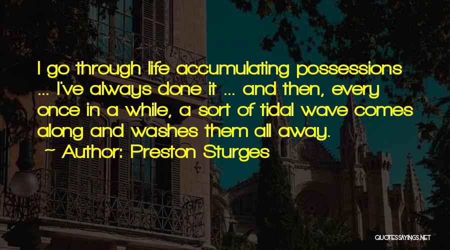 Life Comes Once Quotes By Preston Sturges