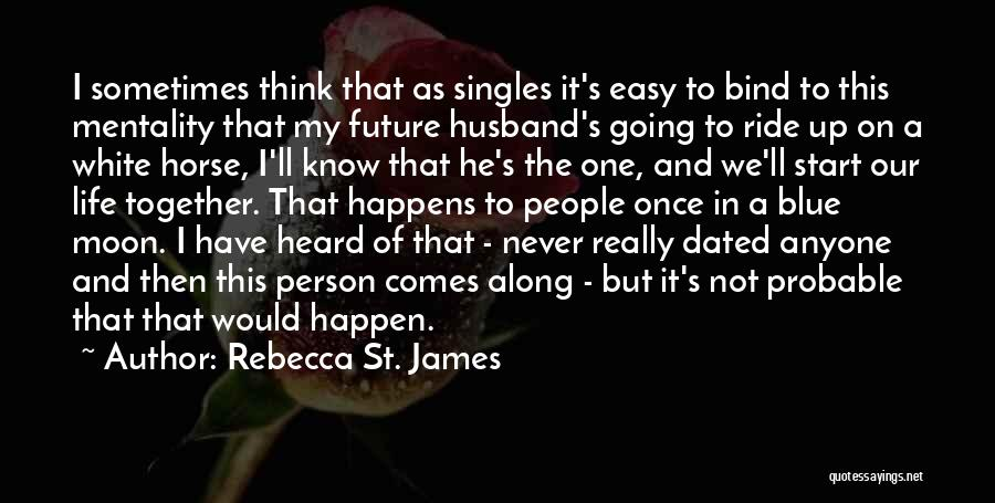 Life Comes Once Quotes By Rebecca St. James