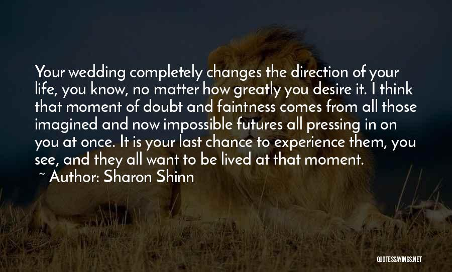 Life Comes Once Quotes By Sharon Shinn