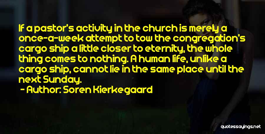 Life Comes Once Quotes By Soren Kierkegaard