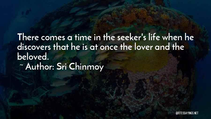 Life Comes Once Quotes By Sri Chinmoy