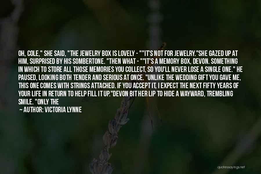 Life Comes Once Quotes By Victoria Lynne
