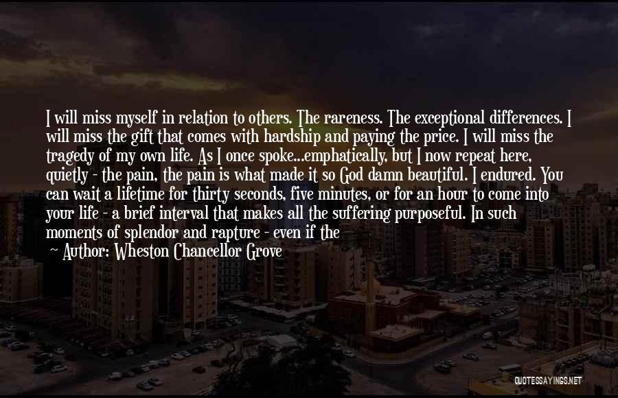 Life Comes Once Quotes By Wheston Chancellor Grove