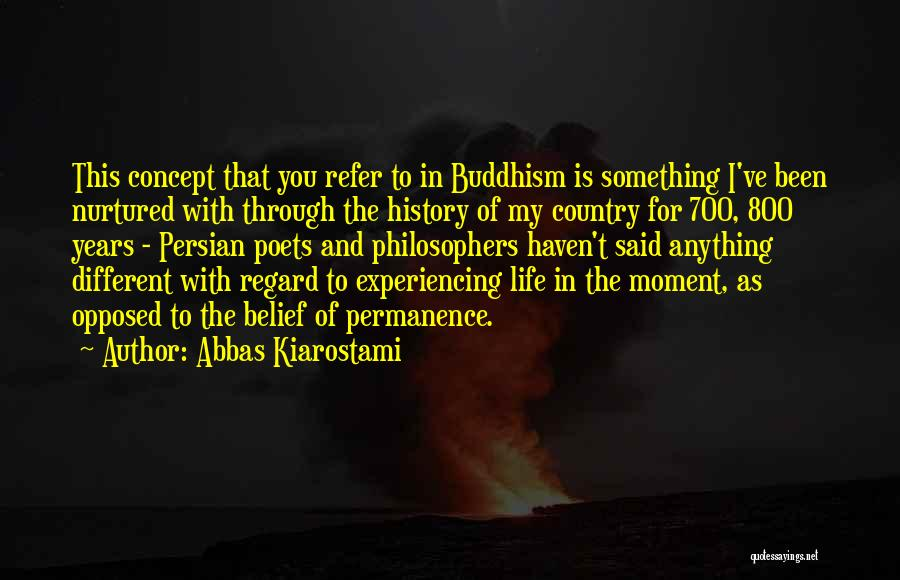 Life Concept Quotes By Abbas Kiarostami