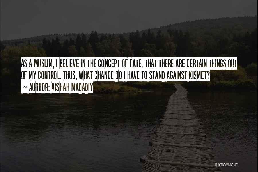 Life Concept Quotes By Aishah Madadiy