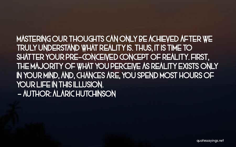 Life Concept Quotes By Alaric Hutchinson