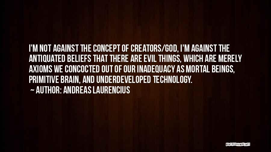 Life Concept Quotes By Andreas Laurencius