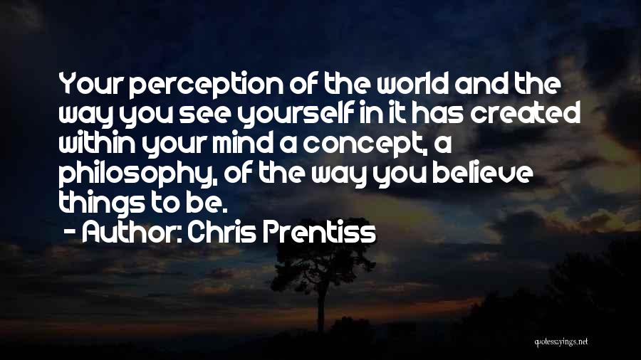 Life Concept Quotes By Chris Prentiss