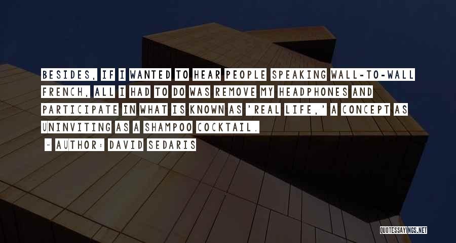 Life Concept Quotes By David Sedaris