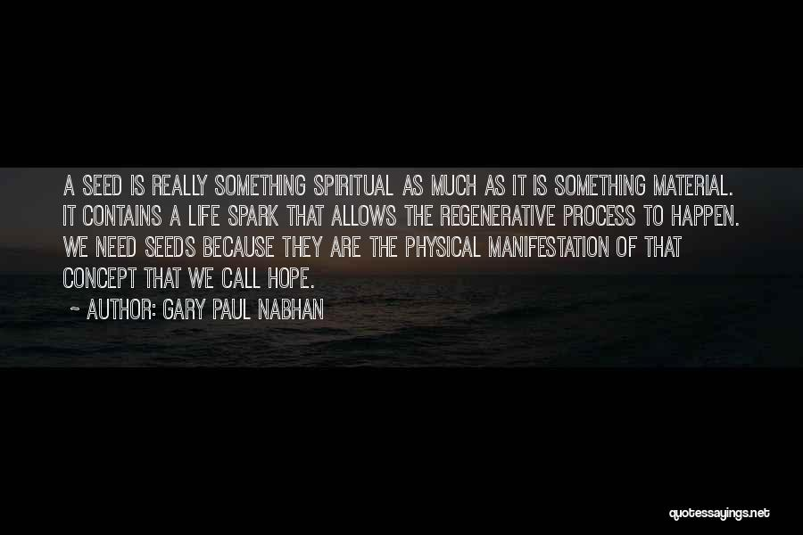 Life Concept Quotes By Gary Paul Nabhan