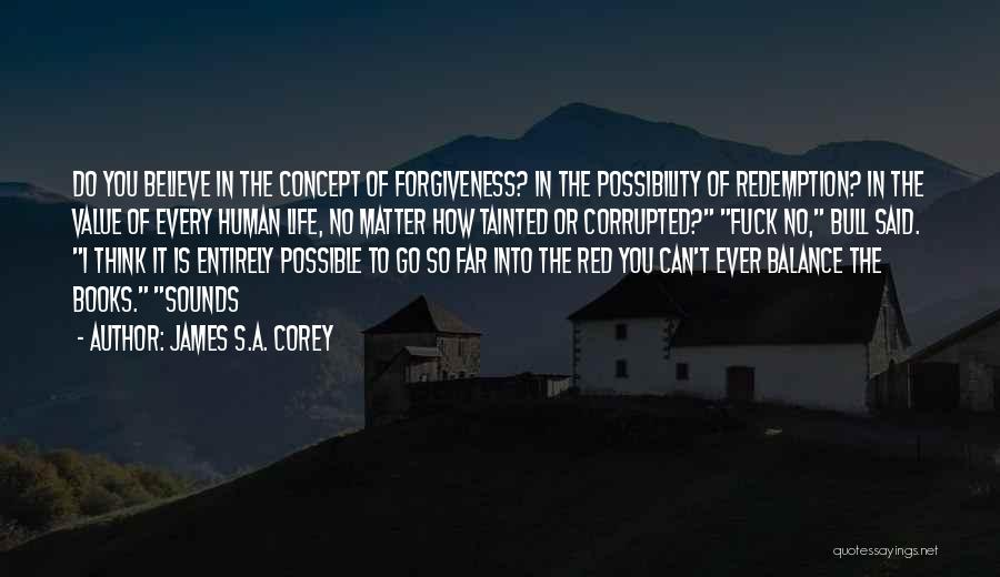 Life Concept Quotes By James S.A. Corey