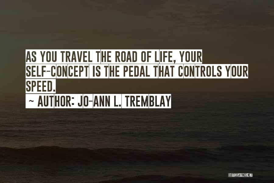 Life Concept Quotes By Jo-Ann L. Tremblay