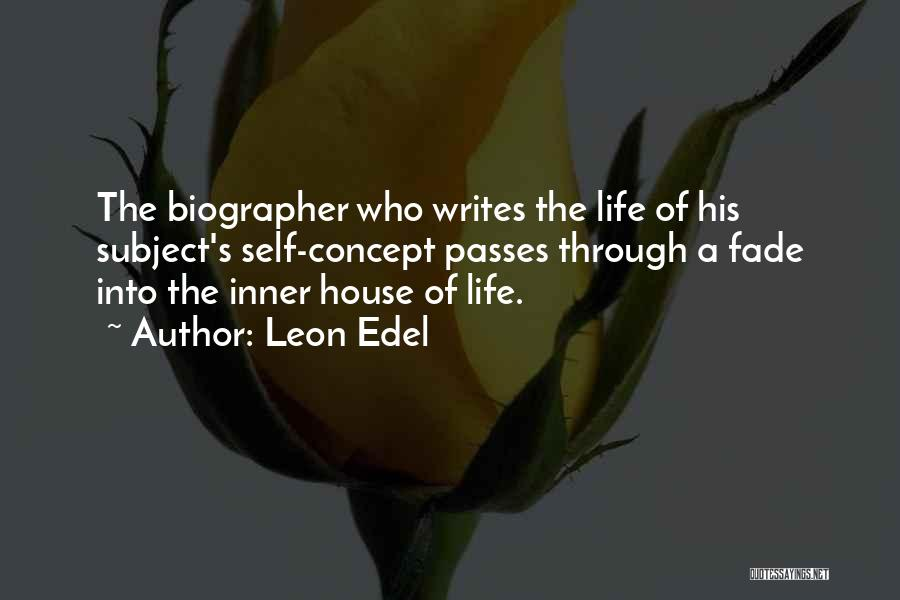 Life Concept Quotes By Leon Edel