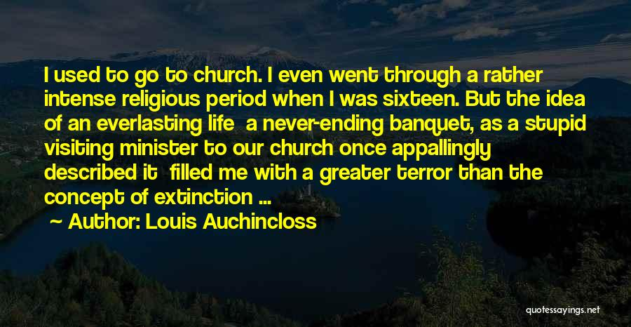 Life Concept Quotes By Louis Auchincloss