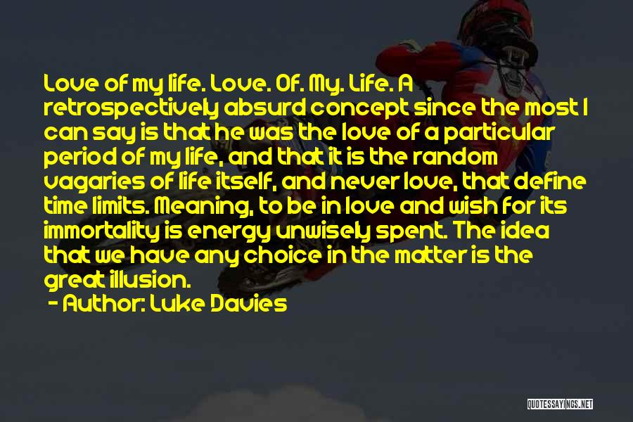 Life Concept Quotes By Luke Davies