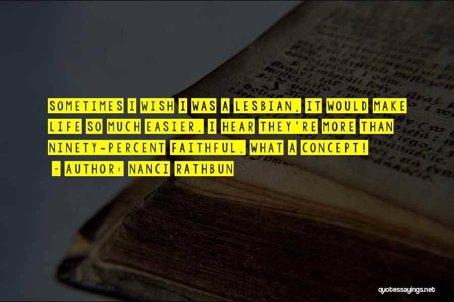 Life Concept Quotes By Nanci Rathbun
