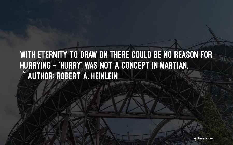 Life Concept Quotes By Robert A. Heinlein