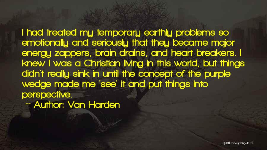 Life Concept Quotes By Van Harden