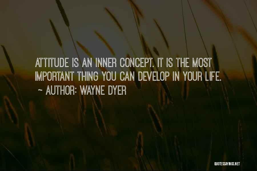 Life Concept Quotes By Wayne Dyer