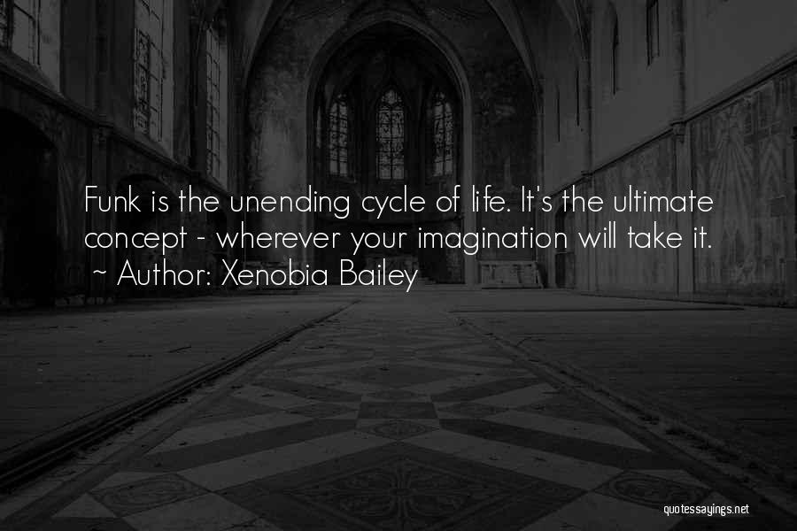 Life Concept Quotes By Xenobia Bailey