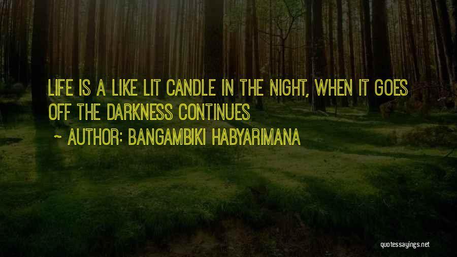 Life Continues Quotes By Bangambiki Habyarimana