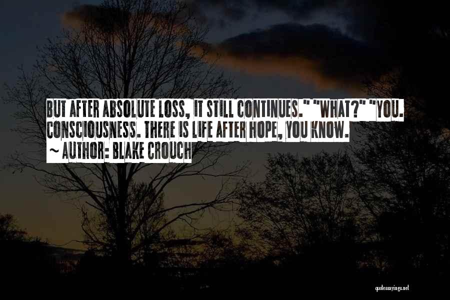 Life Continues Quotes By Blake Crouch