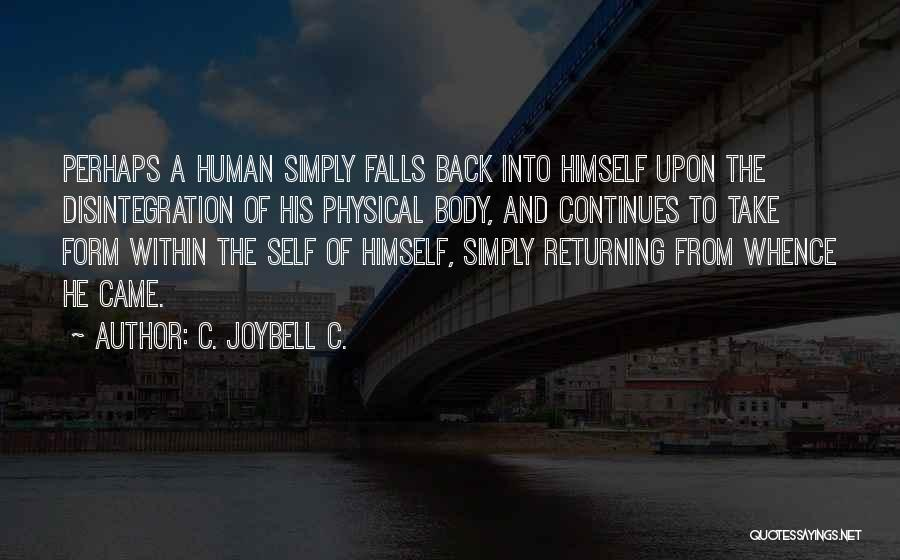 Life Continues Quotes By C. JoyBell C.