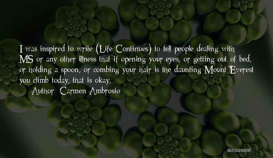 Life Continues Quotes By Carmen Ambrosio