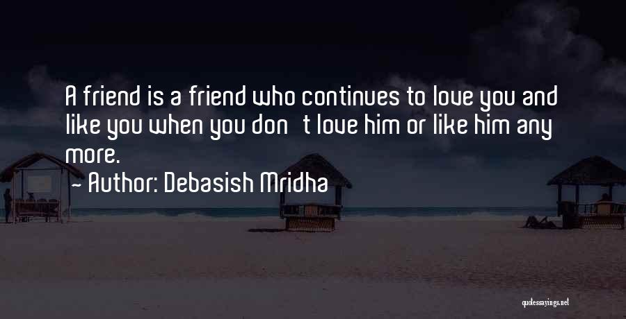 Life Continues Quotes By Debasish Mridha